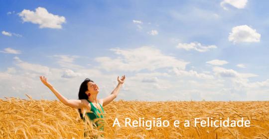 A Religião e a Felicidade