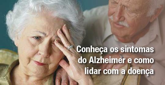 Conheça os sintomas do Alzheimer e como lidar com a doença