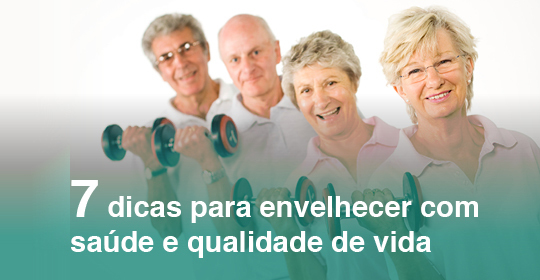 Sete dicas para envelhecer com saúde e qualidade de vida