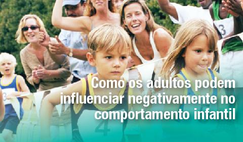 Como os adultos podem influenciar negativamente no comportamento infantil