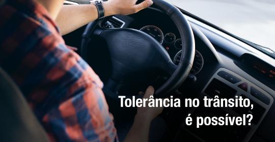 Tolerância no trânsito, é possível?