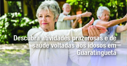 Descubra atividades prazerosas e de saúde voltadas aos idosos em Guaratinguetá