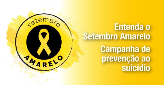Entenda o Setembro Amarelo – Campanha de prevenção ao suicídio